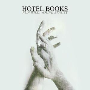 Hotel Books - Run Wild, Young Beauty (2015) {InVogue}