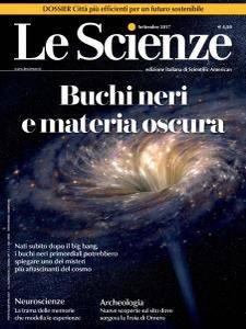 Le Scienze N.589 - Settembre 2017