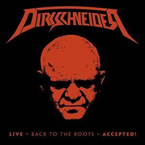 Dirkschneider - Back to the Roots - Accepted! (Live in Brno) (2017)