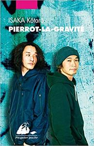 Pierrot-la-gravité - Kotaro Isaka