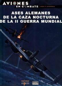 Ases Alemanes de la Caza Nocturna de la II Guerra Mundial (Aviones en Combate. Ases y Leyendas №11)