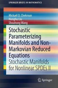 Stochastic Parameterizing Manifolds and Non-Markovian Reduced Equations: Stochastic Manifolds for Nonlinear SPDEs II (Repost)