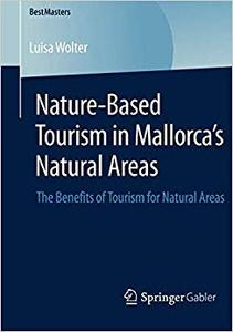 Nature-Based Tourism in Mallorca's Natural Areas: The Benefits of Tourism for Natural Areas (Repost)