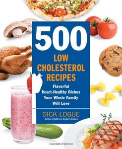500 Low-Cholesterol Recipes: Flavorful Heart-Healthy Dishes Your Whole Family Will Love