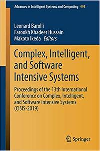 Complex, Intelligent, and Software Intensive Systems: Proceedings of the 13th International Conference on Complex, Intel