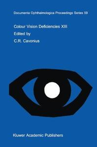 Colour Vision Deficiencies XIII: Proceedings of the thirteenth Symposium of the International Research Group on Colour Vision D