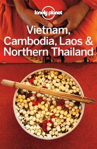 Lonely Planet Vietnam, Cambodia, Laos & Northern Thailand, 4 edition (Travel Guide) (repost)