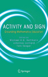 Activity and Sign: Grounding Mathematics Education (Repost)
