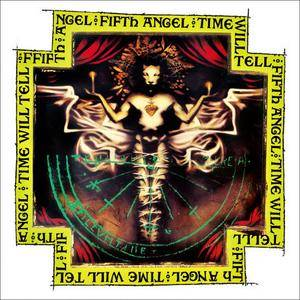 Fifth Angel - Time Will Tell (1989) [Reissue 2018]