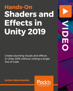 Hands-On Shaders and Effects in Unity 2019