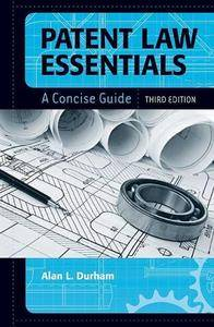 Patent Law Essentials: A Concise Guide, 3rd Edition