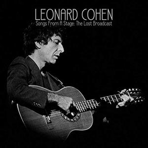 Leonard Cohen - Songs From A Stage: The Lost Broadcast (Live) (2019)