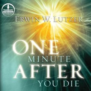 «One Minute After You Die» by Erwin W. Lutzer