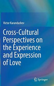Cross-Cultural Perspectives on the Experience and Expression of Love (Repost)