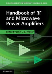 Handbook of RF and Microwave Power Amplifiers (The Cambridge RF and Microwave Engineering Series) (Repost)