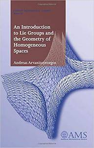 An Introduction to Lie Groups and the Geometry of Homogeneous Spaces (Repost)