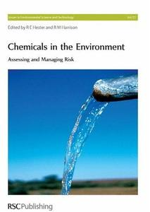 Chemicals in the Environment : Assessing and Managing Risk