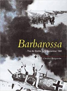 Barbarossa: The Air Battle July-December 1941 (Repost)