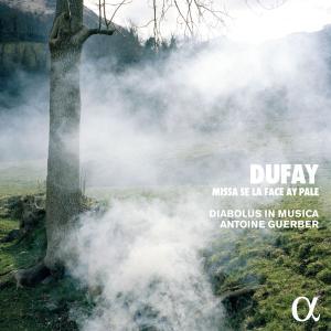 Diabolus In Musica - Dufay: Missa Se la face ay pale (Alpha Collection) (2007/2019)