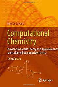 Computational Chemistry: Introduction to the Theory and Applications of Molecular and Quantum Mechanics, 3rd Edition