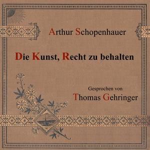 «Die Kunst, Recht zu behalten» by Arthur Schopenhauer