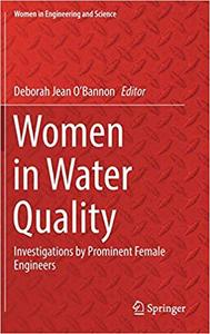 Women in Water Quality: Investigations by Prominent Female Engineers