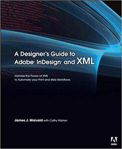 A Designer's Guide to Adobe InDesign and XML (Repost)