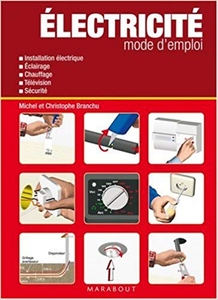 Electricité mode d'emploi - Christophe Branchu & Michel Branchu