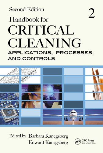 Handbook for Critical Cleaning: Applications, Processes, and Controls (Second Volume), Second Edition