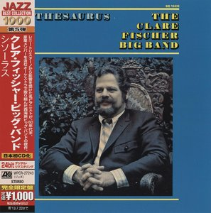 The Clare Fischer Big Band - Thesaurus (1968) {2013 Japan Jazz Best Collection 1000 Series 24bit Remaster WPCR-27243}