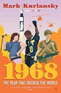 1968: The Year that Rocked the World [Kindle Edition]