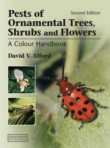 Pests of Ornamental Trees, Shrubs and Flowers: A Colour Handbook (2nd Edition) (Repost)