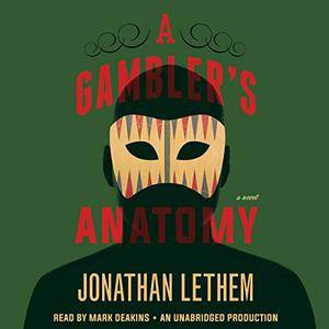 A Gambler's Anatomy: A Novel [Audiobook]