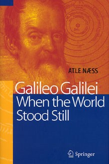 Galileo Galilei: When the World Stood Still by Atle Naess (Repost)