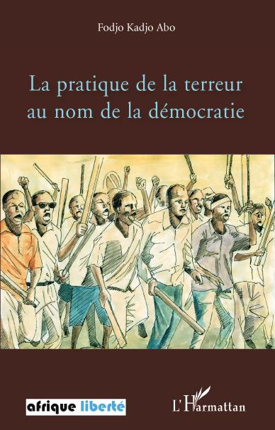 La pratique de la terreur au nom de la démocratie
