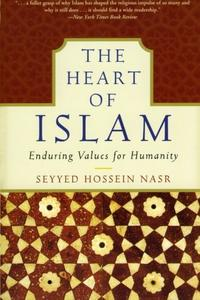 The Heart of Islam: Enduring Values for Humanity (Repost)