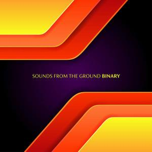 Sounds From The Ground - Binary (2019)