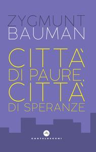 Zygmunt Bauman - Città di paure, città di speranze