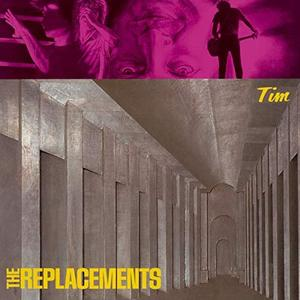 The Replacements - Tim [Expanded Edition] (1985/2008)