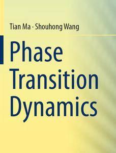 """Phase Transition Dynamics"" by Tian Ma, Shouhong Wang"