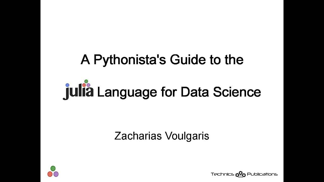 A Pythonista's Guide to the Julia Language for Data Science