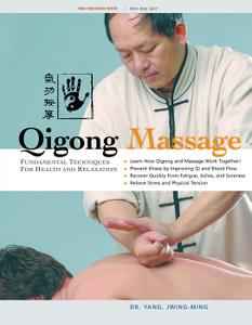 Qigong Massage, Fundamental Techniques for Health and Relaxation