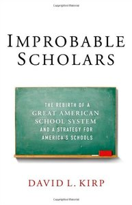 Improbable Scholars: The Rebirth of a Great American School System and a Strategy for America's Schools (repost)