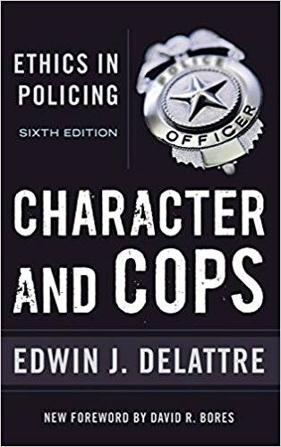 Character and Cops: Ethics in Policing (Repost)
