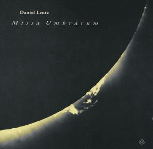 Daniel Lentz - Missa Umbrarum (1984) {New Albion NA 006CD rel 1991}