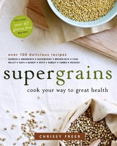 Supergrains: Cook Your Way to Great Health