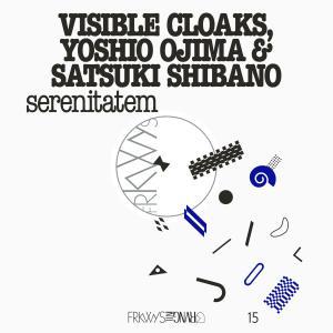 Visible Cloaks, Yoshio Ojima & Satsuki Shibano - FRKWYS Vol. 15: serenitatem (2019)