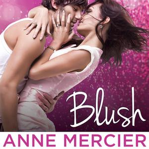«Blush» by Anne Mercier