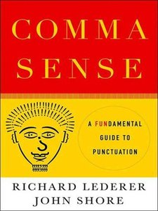 Comma Sense: A Fun-damental Guide to Punctuation (repost)