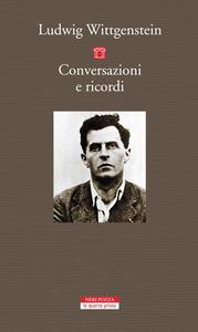Ludwig Wittgenstein - Conversazioni e ricordi (2016) [Repost]